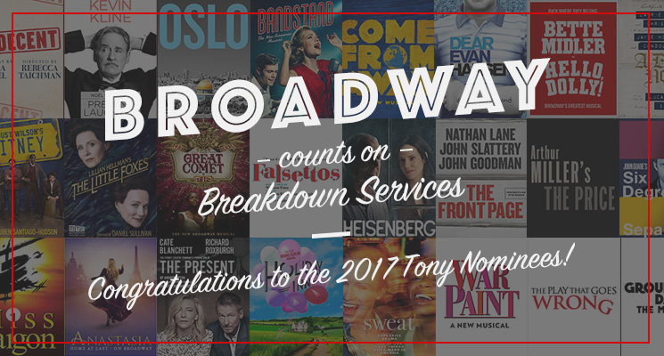 Broadway depends on Breakdown Services. Just ask every production nominated for a Tony in 2017.