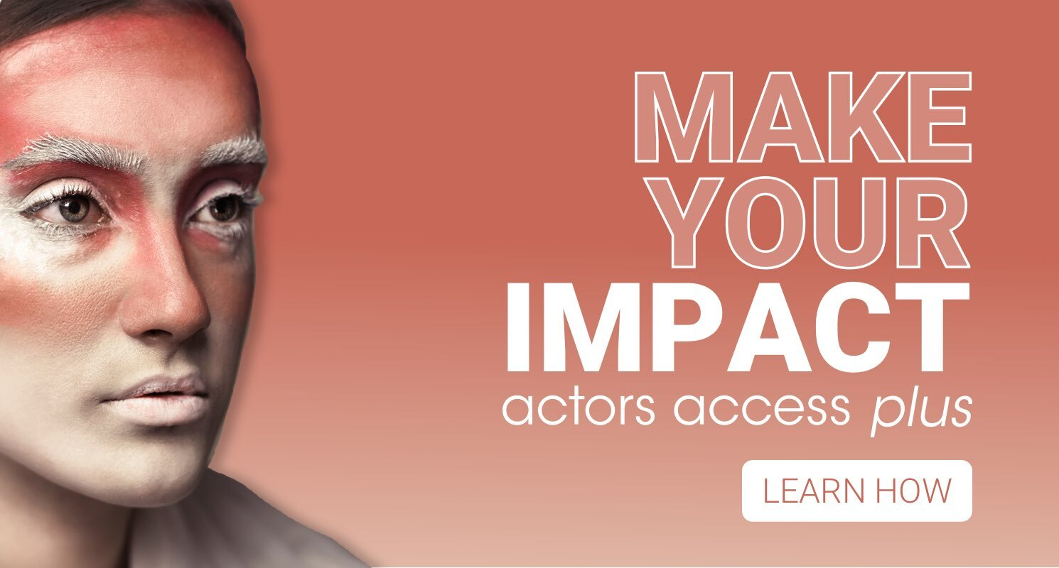 Actor Access Plus - Make Your Impact
