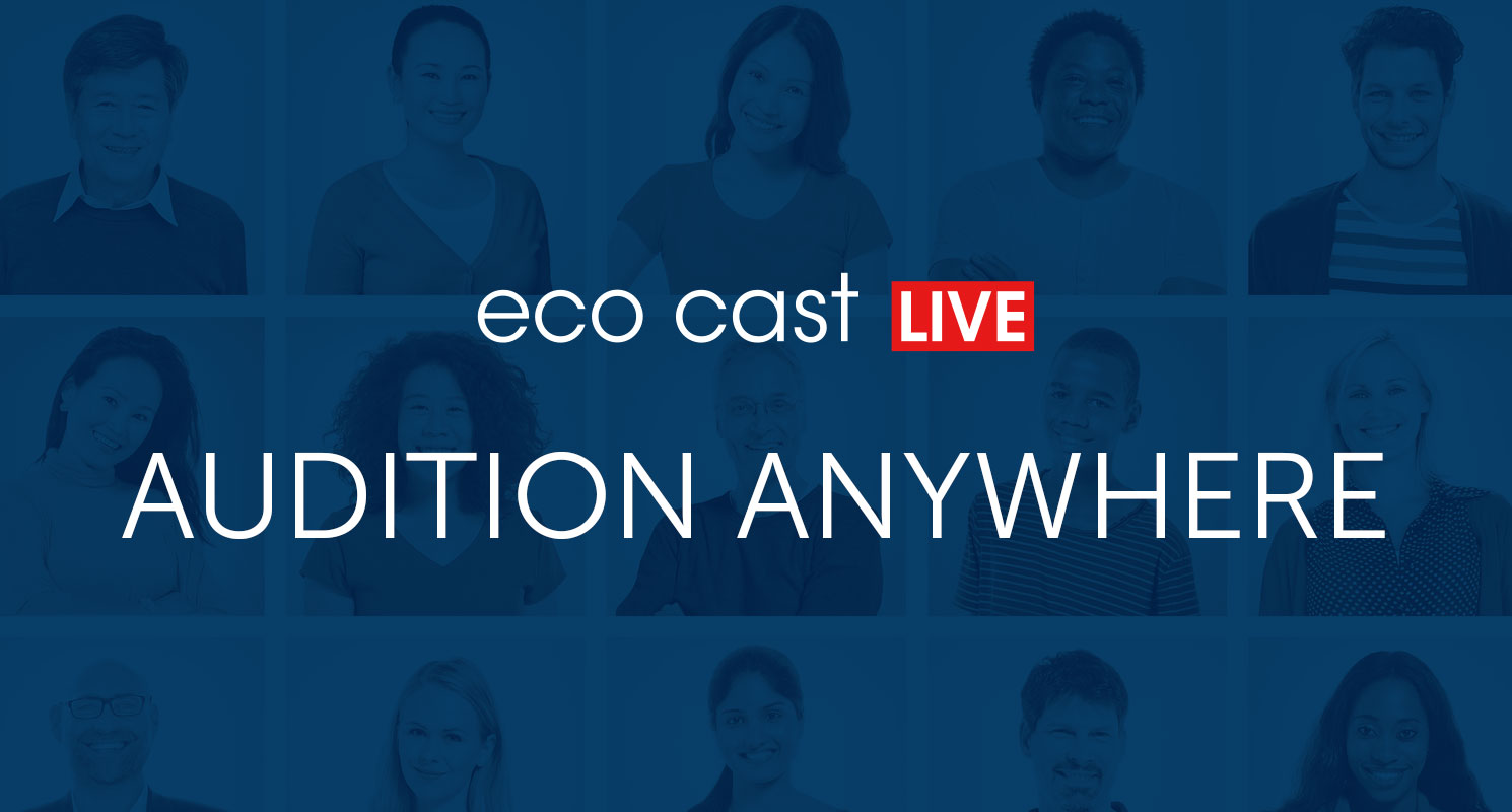 Eco Cast Live - Audition Anywhere