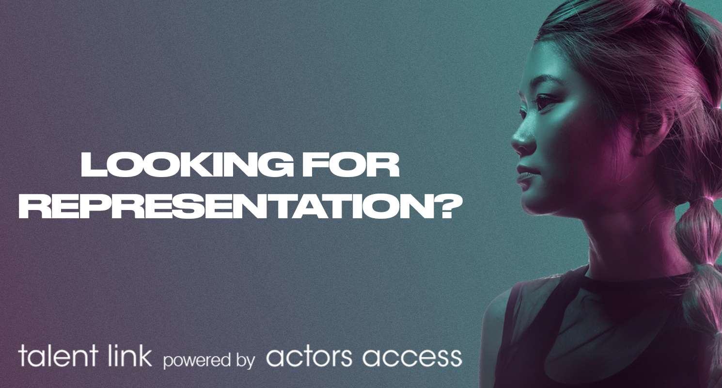 Looking For Representation? - Talent Link by Actors Access